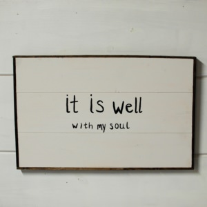 It is Well Wood Sign