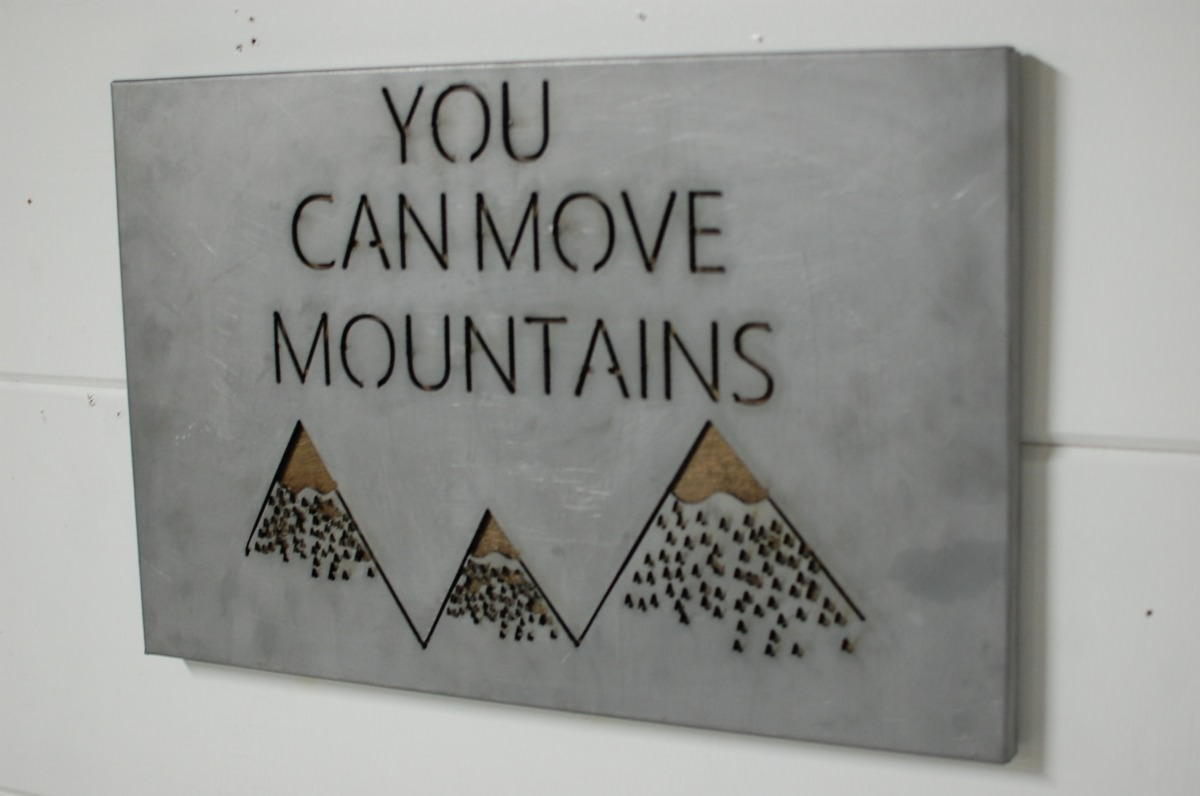 Quot You Can Move Mountains Quot Sign Southern Sunshine