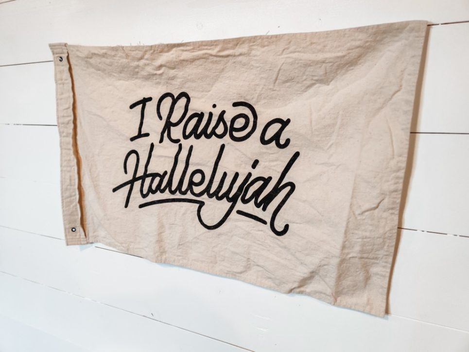 Raise a Hallelujah Canvas Flag